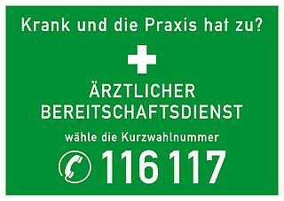 Schild (grüner Grund, weiße Schrift): 116 117 Ärztlicher Bereitschaftsdienst