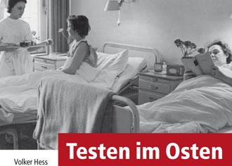 """""""Testen im Osten"""" Persilschein für Arzneimittelstudien der DDR?"""